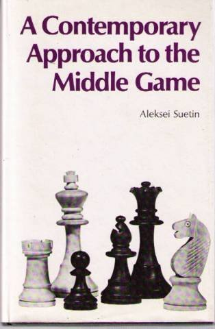 A Contemporary Approach to the Middle Game (Batsford chess books)