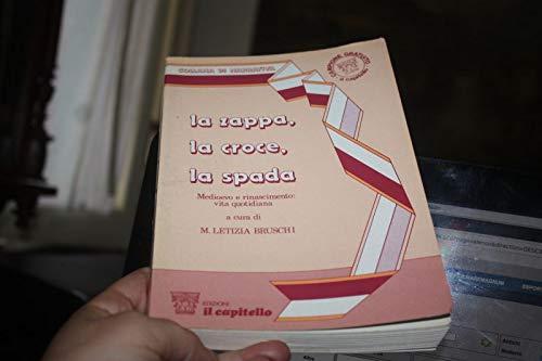 La Zappa La Croce La Spada M.Letzia Bruschi Edizioni Il Capitello