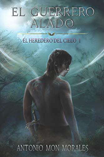 El Guerrero Alado: Una novela de acción, magia y fantasía