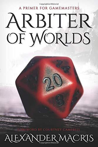 Arbiter of Worlds: A Primer for Gamemasters