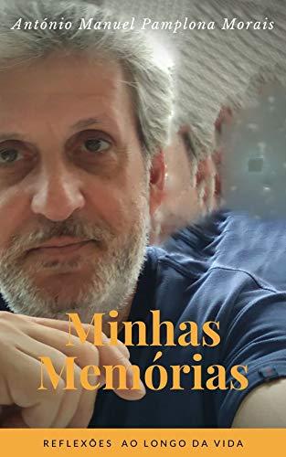 Minhas Memórias: Reflexões ao longo da vida (Portuguese Edition)