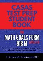 CASAS Test Prep Student Book for Math GOALS Form 918 M Level C/D