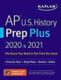 AP U.S. History Prep Plus 2020 & 2021: 3 Practice Tests + Study Plans + Review + Online (Kaplan Test Prep)