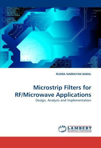 Microstrip Filters for RF/Microwave Applications: Design, Analysis and Implementation