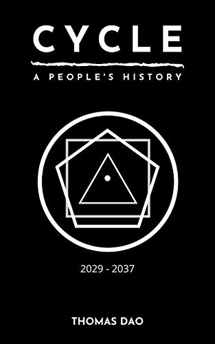 Cycle: A People's History: 2029 - 2037