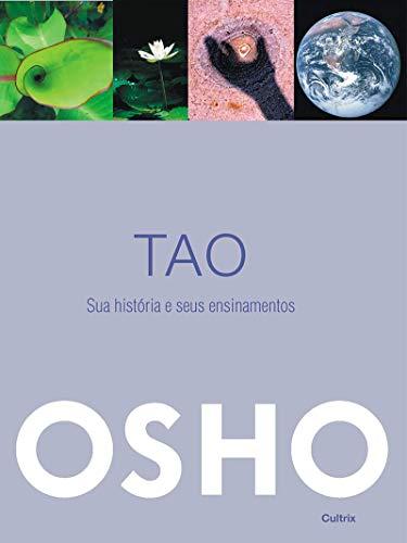 Tao: Sua História e Seus Ensinamentos