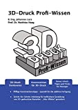 3D-Druck Profi-Wissen: 3D-Druck Denkweise | Konstruktion für 3D-Druck | Bonus Inhalt: Tipps und Tricks für Manager