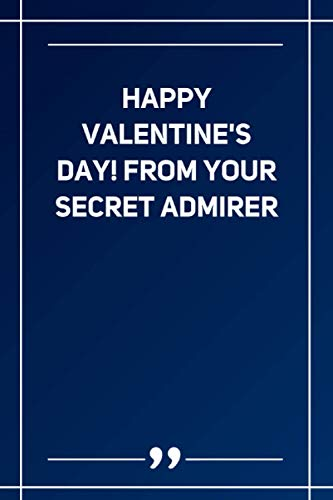 Happy Valentine'S Day! From Your Secret Admirer: Blank Lined Notebook
