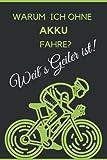Warum ich ohne Akku fahre? Weil's geiler ist!: Notizbuch/Tourenplaner mit 110 Seiten im praktischen 6x9 Format für über 30 Touren, inkl. Check-up