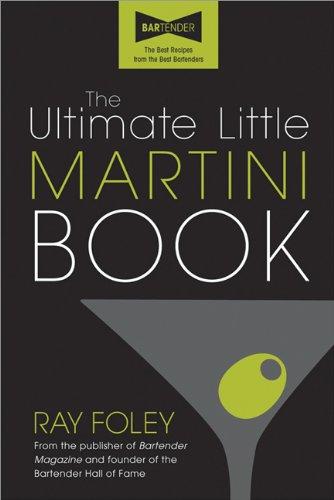 The Ultimate Little Martini Book (Ultimate Little Books)