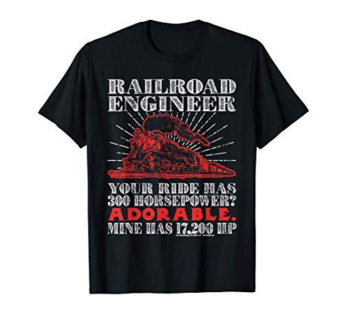 Railroad Engineer: Horsepower - Funny Train T Shirt T-Shirt