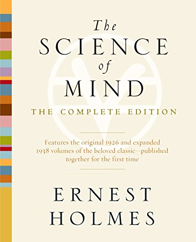 Compare Textbook Prices for The Science of Mind: The Complete Edition Reprint Edition ISBN 0619580022953 by Holmes, Ernest