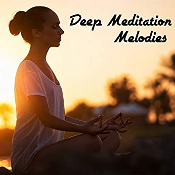 Deep Meditation Melodies – Spiritual Music Collection for Contemplations and Yoga Sessions