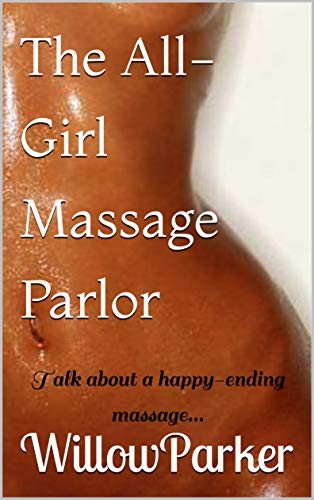 The All-Girl Massage Parlor: Talk about a happy-ending massage...