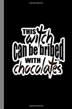 This Witch Can Be Bribed With Chocolates: Sorcery Sorceress Halloween Party Scary Hallows Eve All Saint's Day Celebration ...