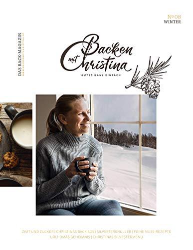Christina Bauer Magazin: Das Back-Magazin. No 08. Dezember 2019 (Backen mit Christina)