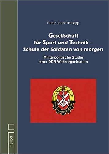 Gesellschaft für Sport und Technik – Schule der Soldaten von morgen: Militärpolitische Studie einer DDR-Wehrorganisation