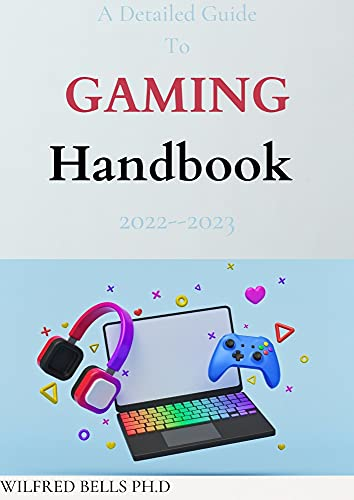 A Detailed Guide To GAMING Handbook 2022--2023: A History Behind the Best Games Ever Made (English Edition)