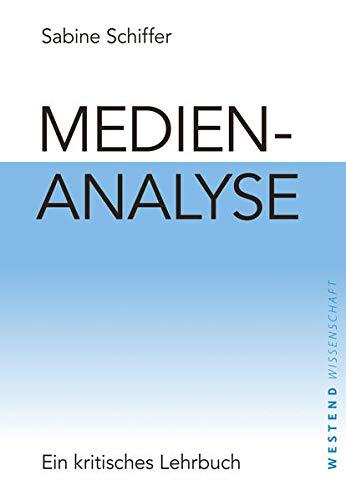 Medienanalyse: Ein kritisches Lehrbuch (Westend Wissenschaft)