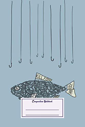 Composition Notebook: Abstract Kill Fish The Irony (Composition Notebook, Journal) (6 x 9)