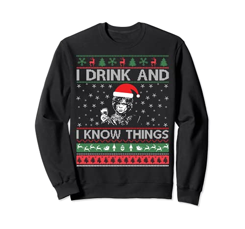 Suéter feo I Drink and I Know Things Funny Sudadera