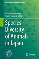 Species Diversity of Animals in Japan (Diversity and Commonality in Animals)