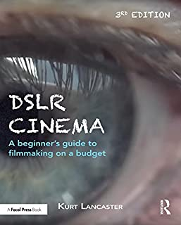 DSLR Cinema: A beginner's guide to filmmaking on a budget (English Edition)