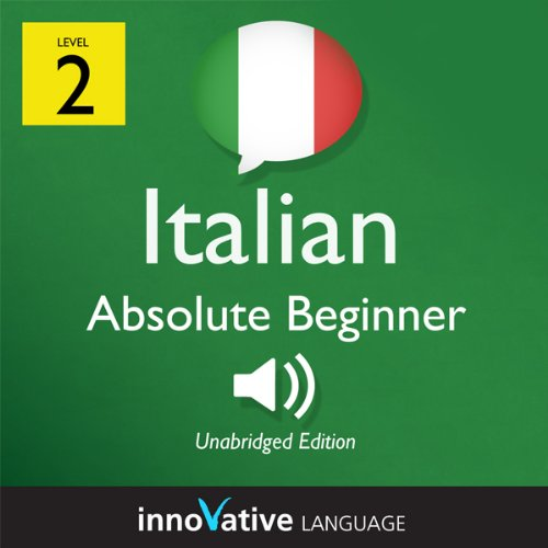 Learn Italian with Innovative Language's Proven Language System - Level 2: Absolute Beginner Italian audiobook cover art
