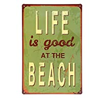 人生はビーチで良いです壁の金属のポスターレトロなプラークの警告ブリキのサインヴィンテージ鉄の絵画の装飾オフィスの寝室のリビングルームクラブのための面白いハンギングクラフト