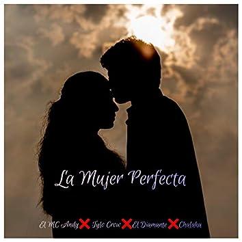 La Mujer Perfecta (feat. Tylo Crow, el Diamante & Chalaka)