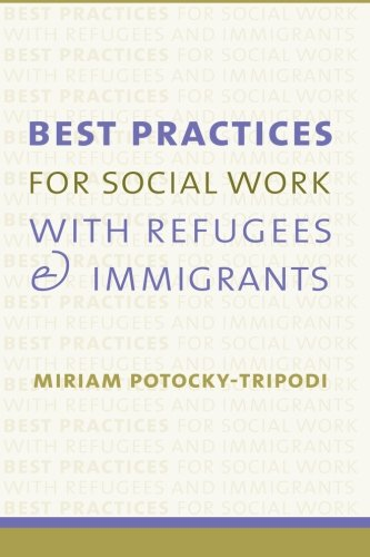 Compare Textbook Prices for Best Practices for Social Work with Refugees and Immigrants  ISBN 8580000636765 by Potocky, Miriam
