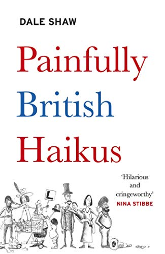 Painfully British Haikus (English Edition)