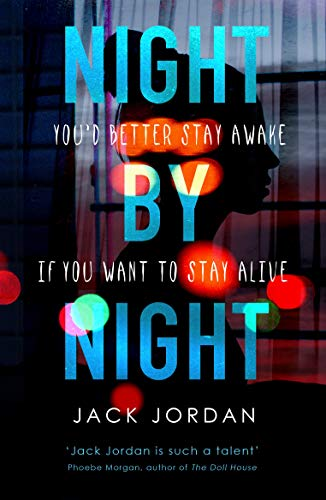 Night by Night: A darkly addictive fast-paced thriller perfect for fans of Erin Kelly and Alice Feeney by [Jack Jordan]