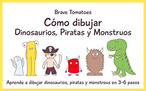 Cómo dibujar Dinosaurios, Piratas y Monstruos (Aprender a dibujar paso a paso para niños nº 3) (Spanish Edition)