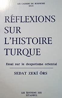 Réflexions sur l'histoire turque: Essai sur le despotisme oriental (Les Cahiers du Bosphore) (French Edition)