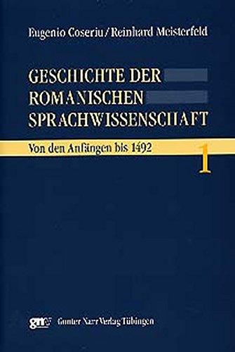 Geschichte der romanischen Sprachwissenschaft, 4 Bde., Bd.1, Von den Anfängen bis 1492