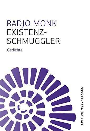 Existenzschmuggler: Gedichte (Edition Muschelkalk der Literarischen Gesellschaft Thüringen e.V.)