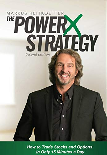 The PowerX Strategy: How to Trade Stocks and Options in Only 15 Minutes a Day (English Edition)