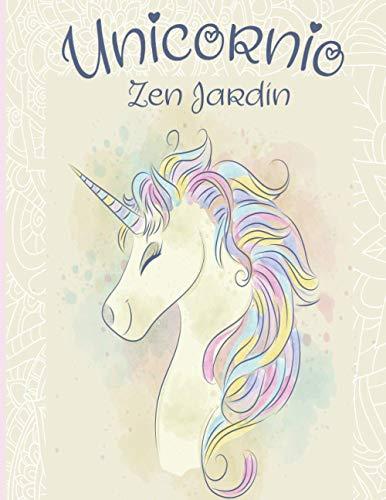 Unicornio Zen Jardín: Libro da colorare per adulti Más de 45+ mágicos y hermosos Unicornios Libros de colorear anti estrés Unicornios con Mandalas, con diseños relajantes.