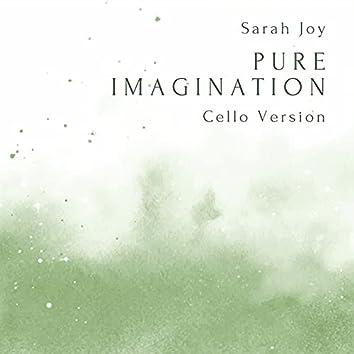 Pure Imagination (Cello Version)
