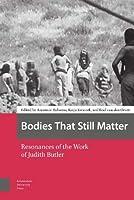 Bodies That Still Matter: Resonances of the Work of Judith Butler