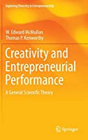 Creativity and Entrepreneurial Performance: A General Scientific Theory (Exploring Diversity in Entrepreneurship)