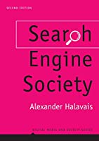 Search Engine Society (Digital Media and Society)