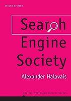 Search Engine Society (Digital Media and Society)