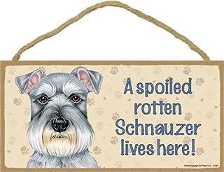 SJT ENTERPRISES, INC. A Spoiled Rotten Schnauzer Lives here Wood Sign Plaque 5