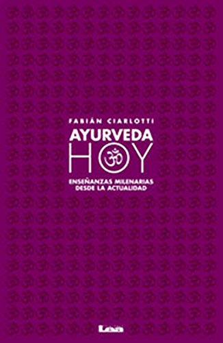 Ayurveda hoy: Enseñanzas milenarias desde la actualidad (Spanish Edition)
