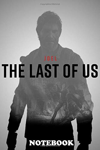 Notebook: Character Poster From Video Game The Last Of Us , Journal for Writing, College Ruled Size 6