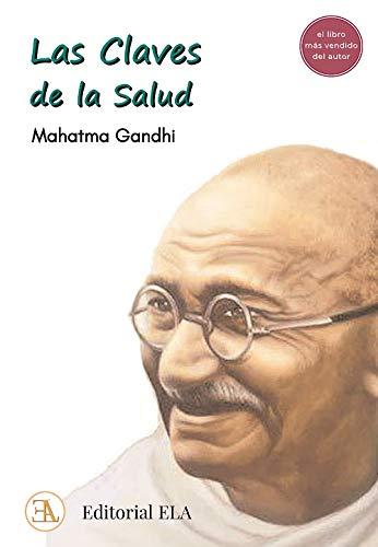 Las claves de la salud: El libro más vendido del autor: El libro más vendido de Gandhi: 35 (salud natural)