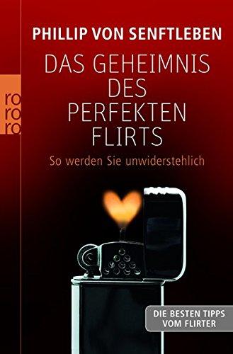 Das Geheimnis des perfekten Flirts: So werden Sie unwiderstehlich