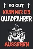 Quad Quadfahrer Motorsport Offroad Quad Spruch Notizbuch: Quad Zubehör | Quad Kinder | Elektro Quad